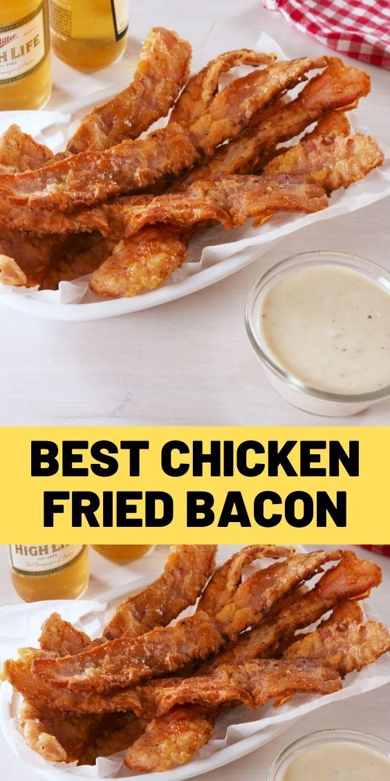 Best Chicken Fried Bacon