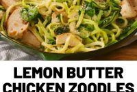 Lemon Butter Chicken Zoodles