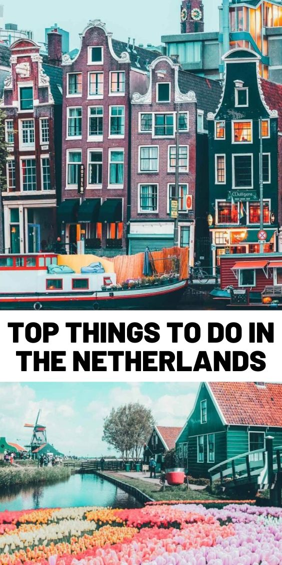 Top things to do in the Netherlands! See the canals of Amsterdam, fields of tulips, Anne Frank Museum, Cube Homes of Rotterdam, and Zaandam Netherlands.