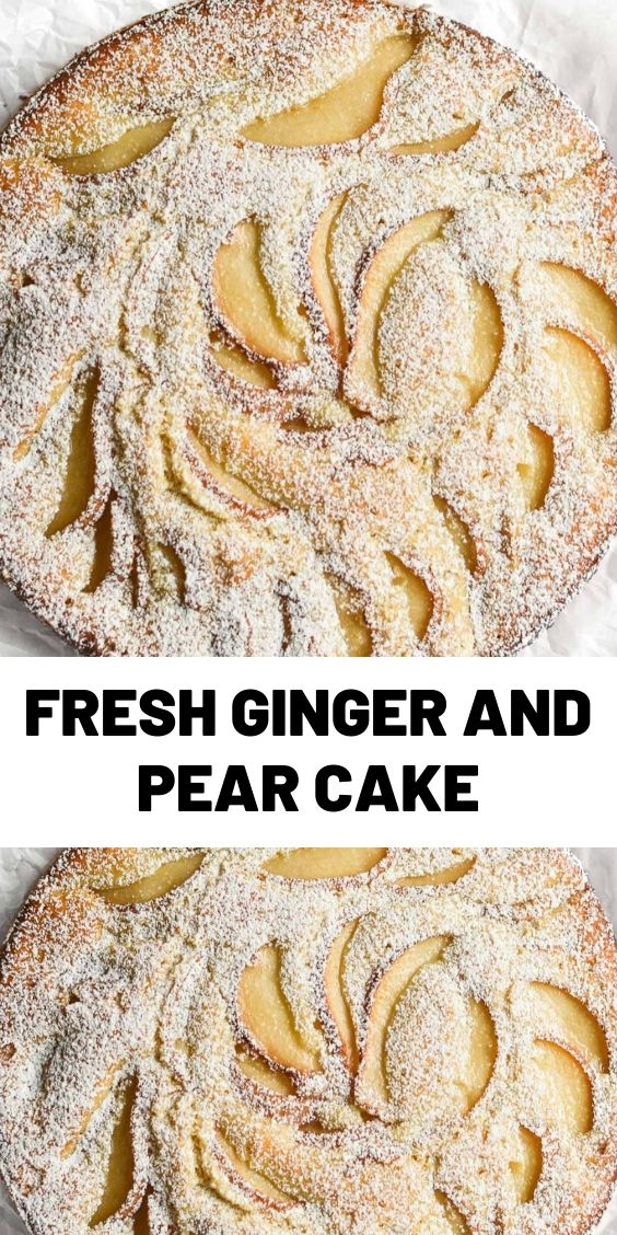 Fresh Ginger and Pear Cake