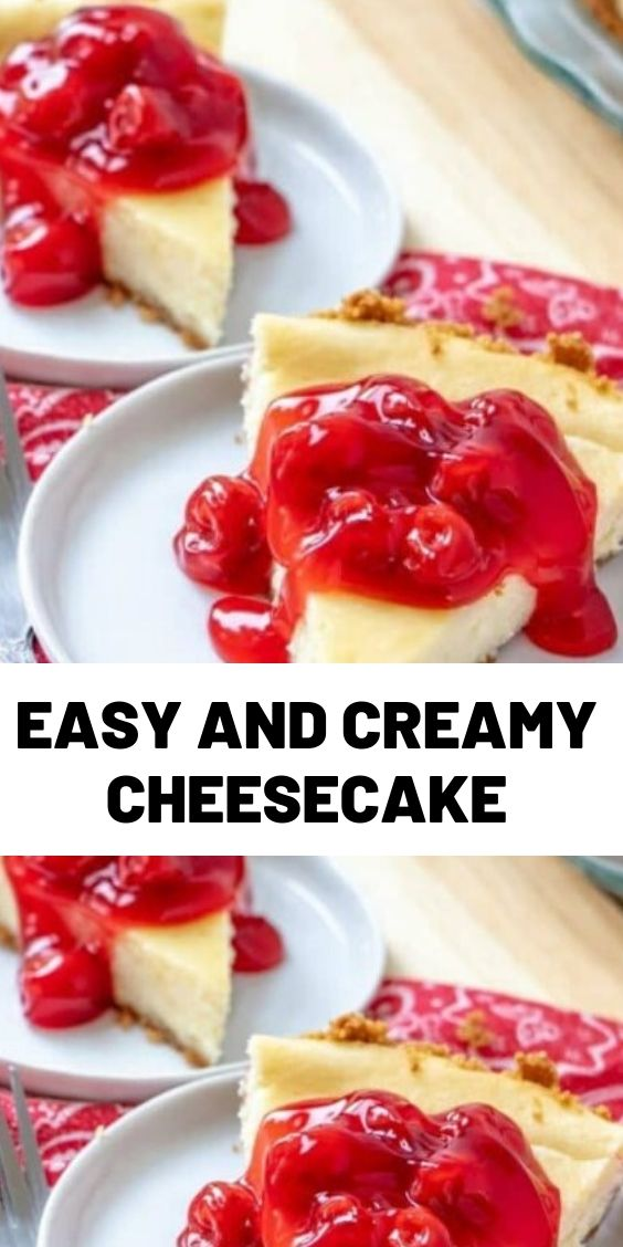 Easy and Creamy Cheesecake