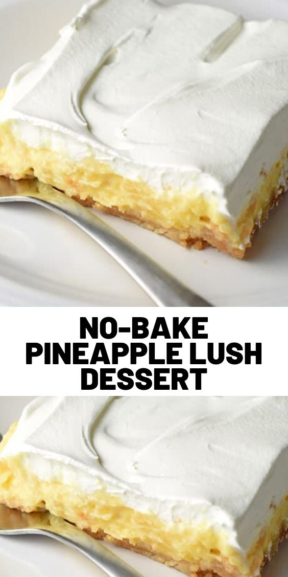 No-Bake Pineapple Lush Dessert
