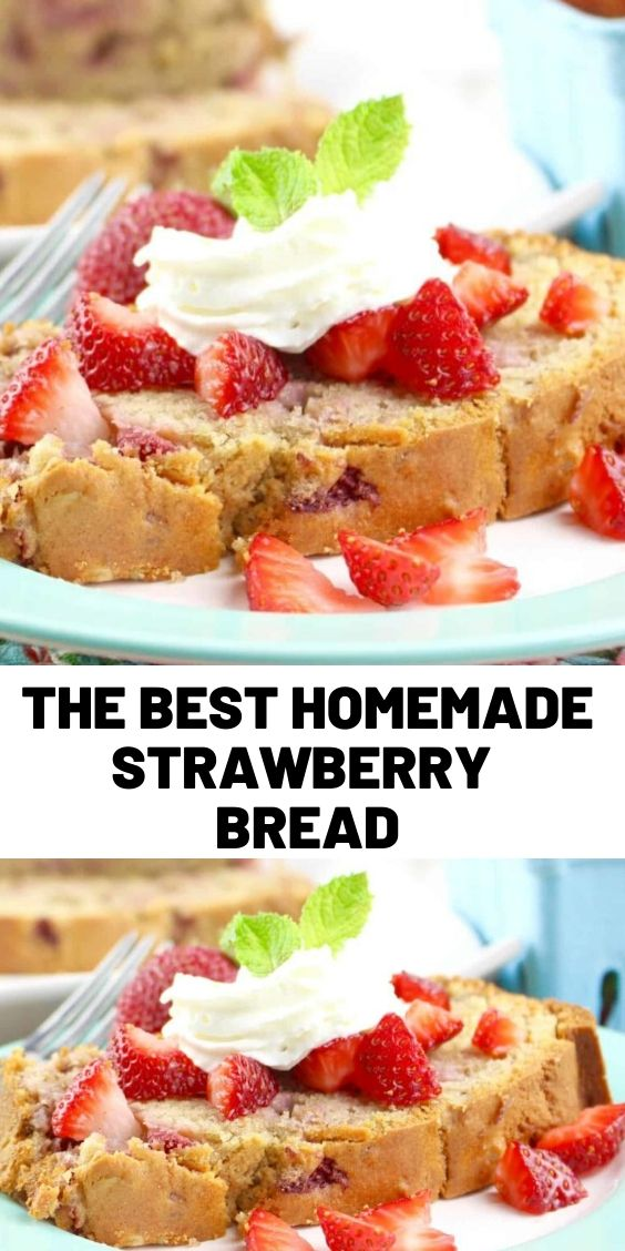 The Best Homemade Strawberry Bread