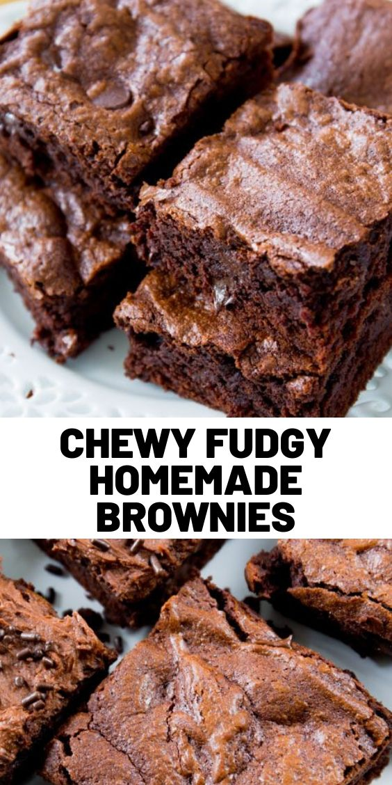 Chewy Fudgy Homemade Brownies