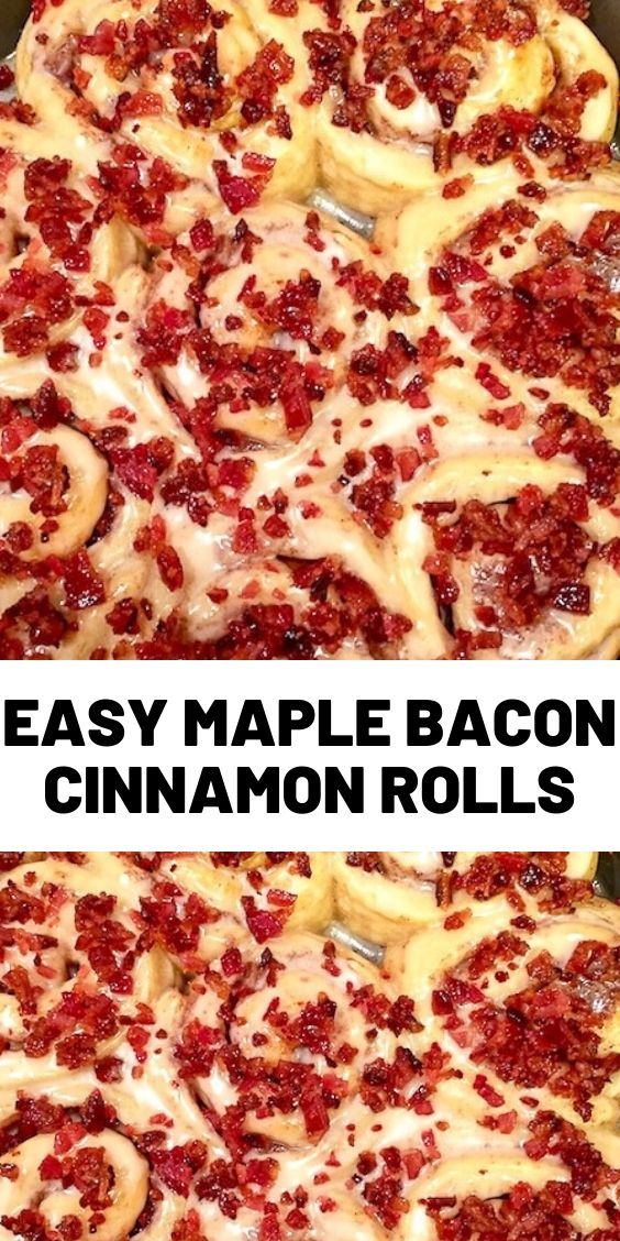 Easy Maple Bacon Cinnamon Rolls