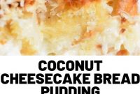 Coconut Cheesecake Bread Pudding