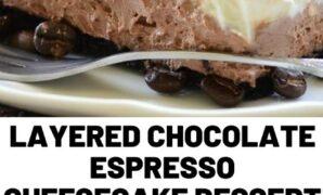 Layered Chocolate Espresso Cheesecake Dessert